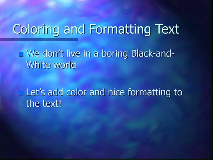 Coloring and Formatting Text