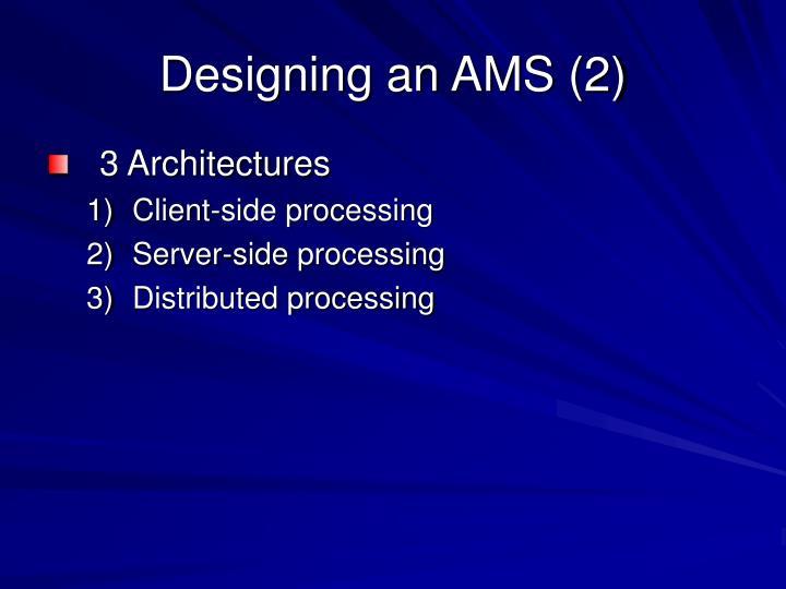 Designing an AMS (2)