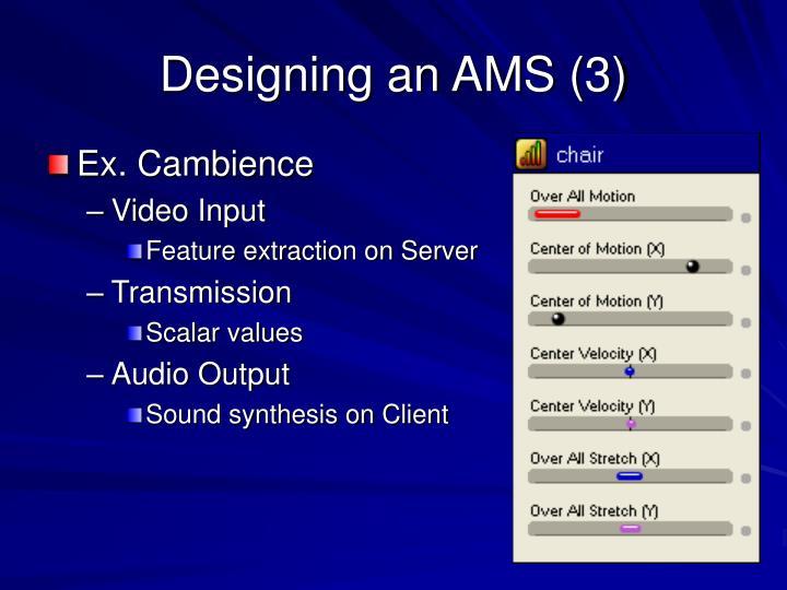 Designing an AMS (3)