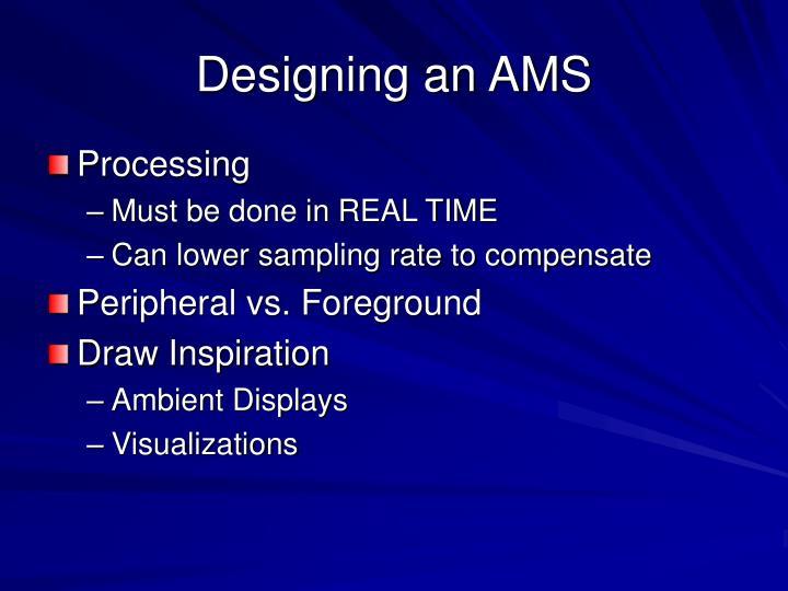 Designing an AMS