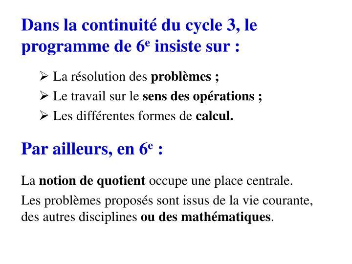 Dans la continuité du cycle 3, le programme de 6