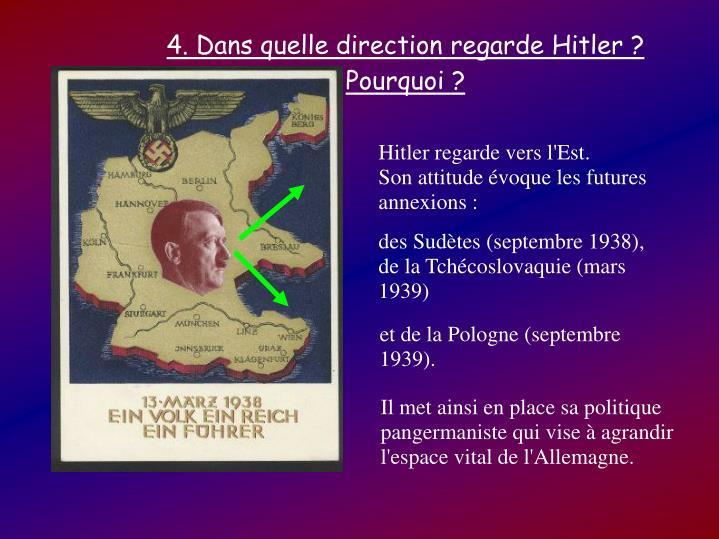 4. Dans quelle direction regarde Hitler ? Pourquoi ?