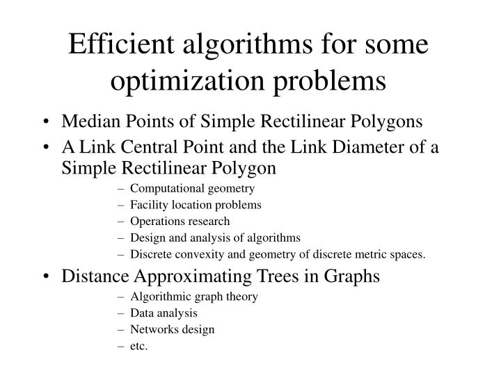 Efficient algorithms for some optimization problems