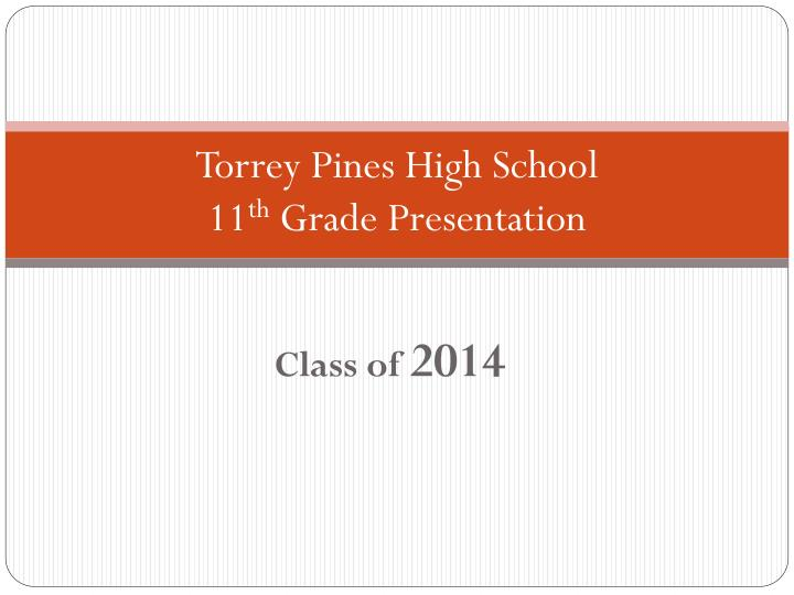 Torrey pines high school 11 th grade presentation