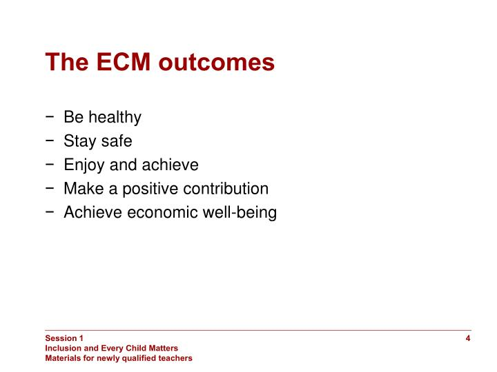 The ECM outcomes
