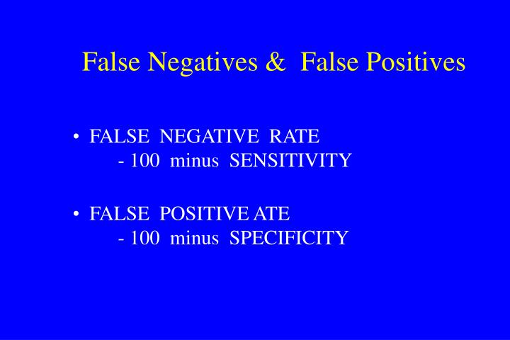 False Negatives &  False Positives