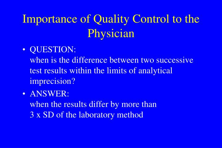 Importance of Quality Control to the Physician