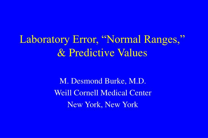"Laboratory Error, ""Normal Ranges,"" & Predictive Values"