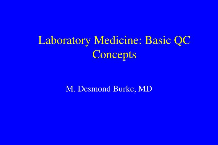 Laboratory medicine basic qc concepts