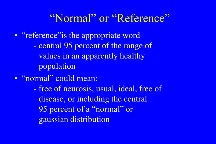 """Normal"" or ""Reference"""