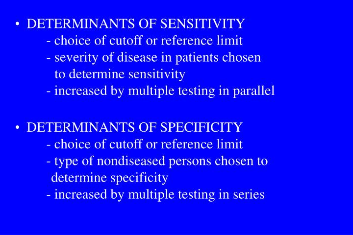 DETERMINANTS OF SENSITIVITY