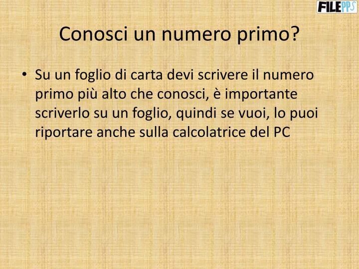 Conosci un numero primo?