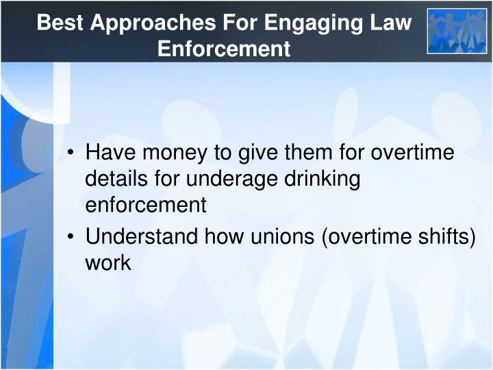 Best Approaches For Engaging Law Enforcement