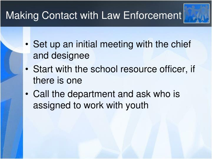 Making Contact with Law Enforcement
