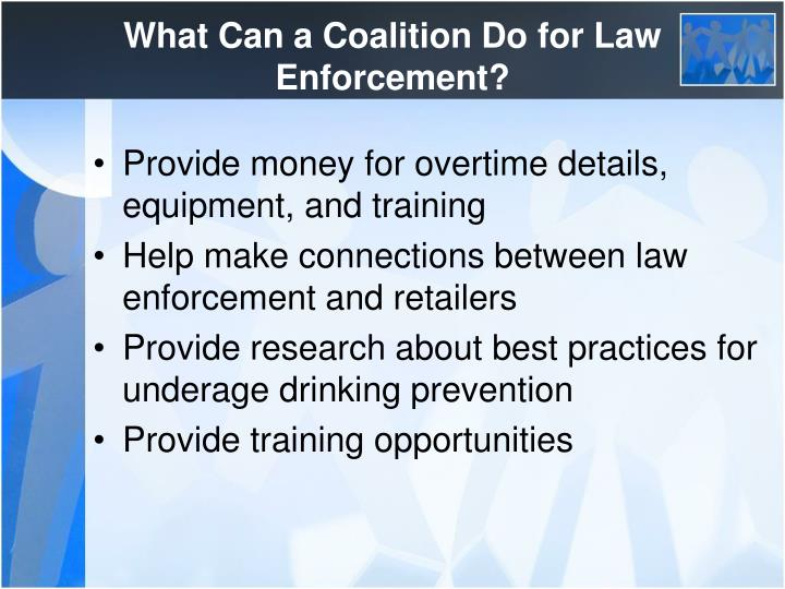 What Can a Coalition Do for Law Enforcement?