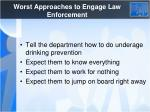 worst approaches to engage law enforcement