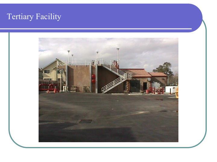 Tertiary Facility