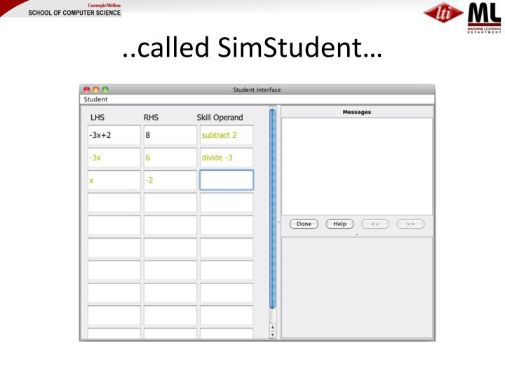 ..called SimStudent…