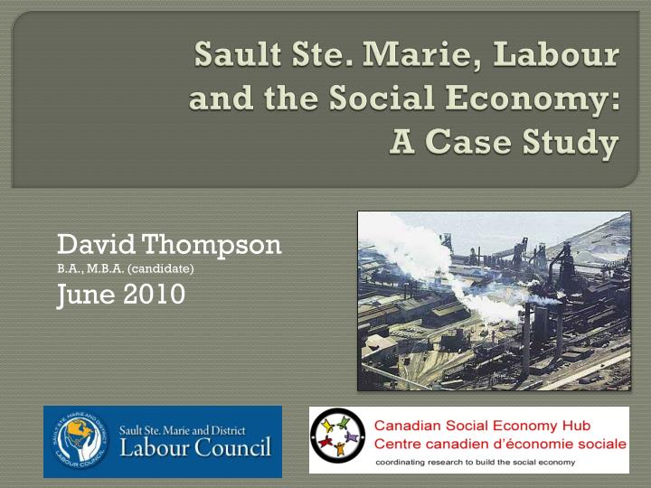 sault ste marie labour and the social economy a case study