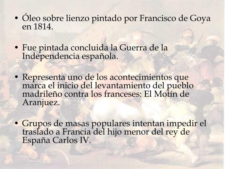 Óleo sobre lienzo pintado por Francisco de Goya en 1814.