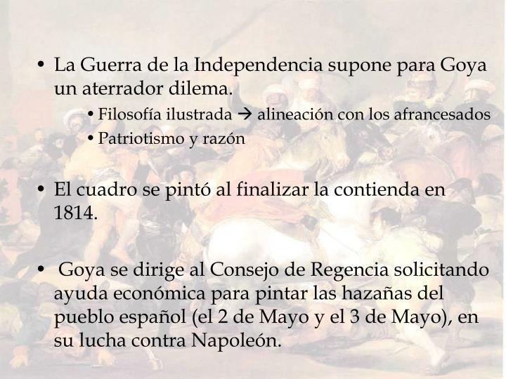 La Guerra de la Independencia supone para Goya un aterrador dilema.