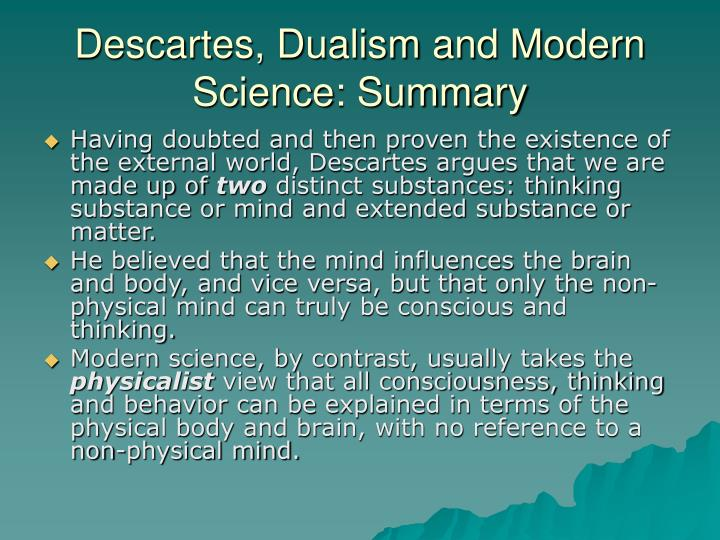 Descartes, Dualism and Modern Science: Summary