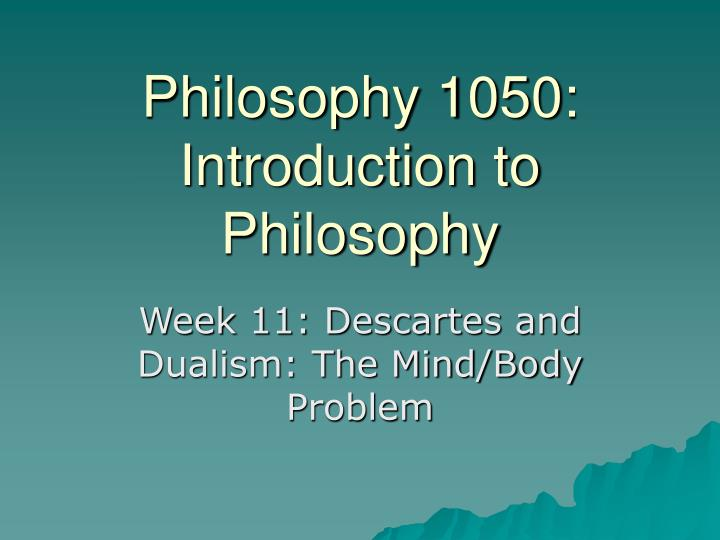 Philosophy 1050 introduction to philosophy