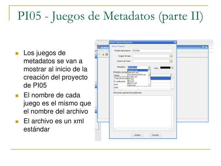Los juegos de metadatos se van a mostrar al inicio de la creación del proyecto de PI05