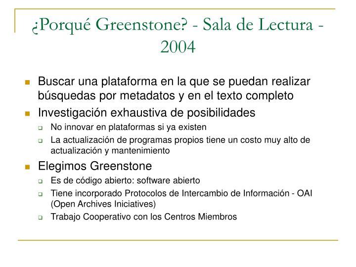 ¿Porqué Greenstone? - Sala de Lectura - 2004