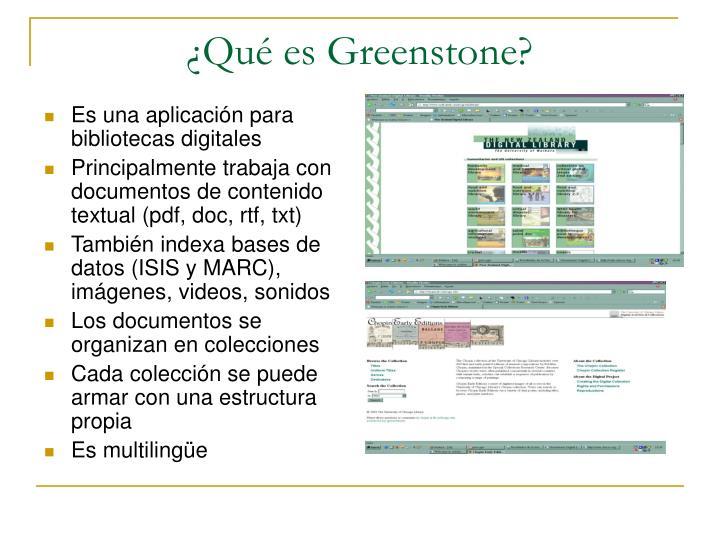¿Qué es Greenstone?