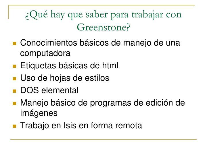 ¿Qué hay que saber para trabajar con Greenstone?