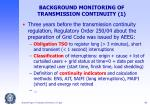 background monitoring of transmission continuity 1
