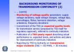 background monitoring of transmission continuity 2