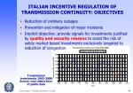 italian incentive regulation of transmission continuity objectives