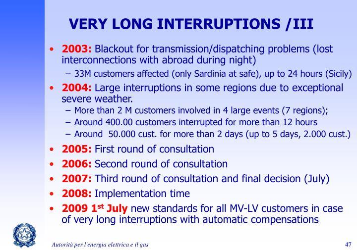 VERY LONG INTERRUPTIONS /III