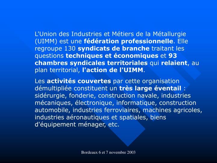 L'Union des Industries et Métiers de la Métallurgie (UIMM) est une