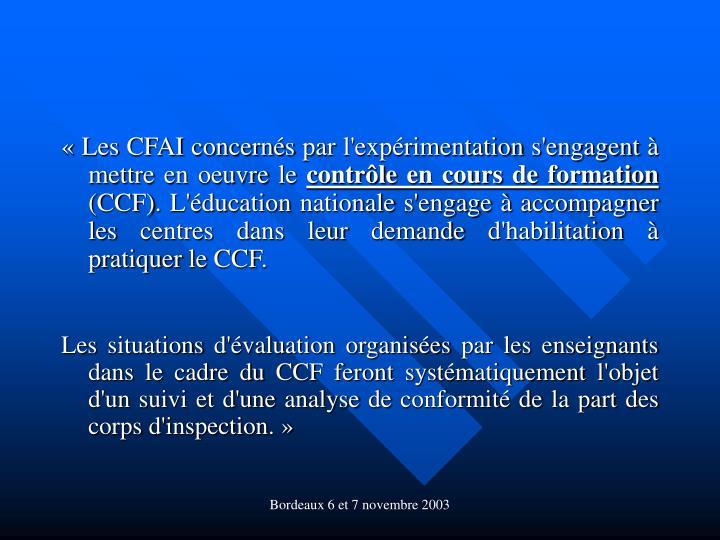 «Les CFAI concernés par l'expérimentation s'engagent à mettre en oeuvre le
