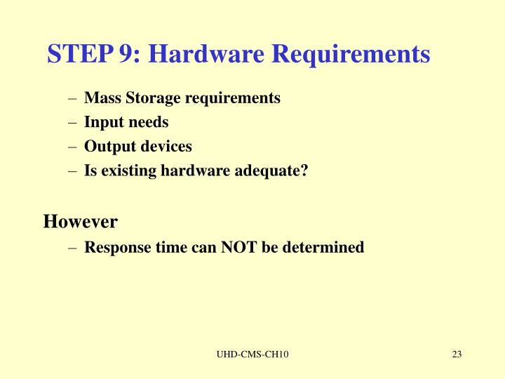 STEP 9: Hardware Requirements
