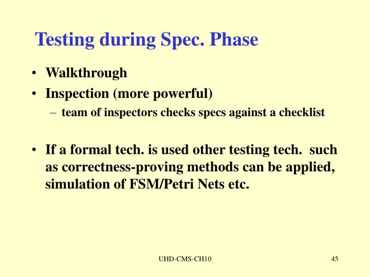 Testing during Spec. Phase