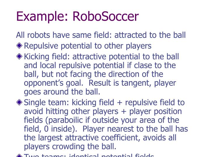 Example: RoboSoccer
