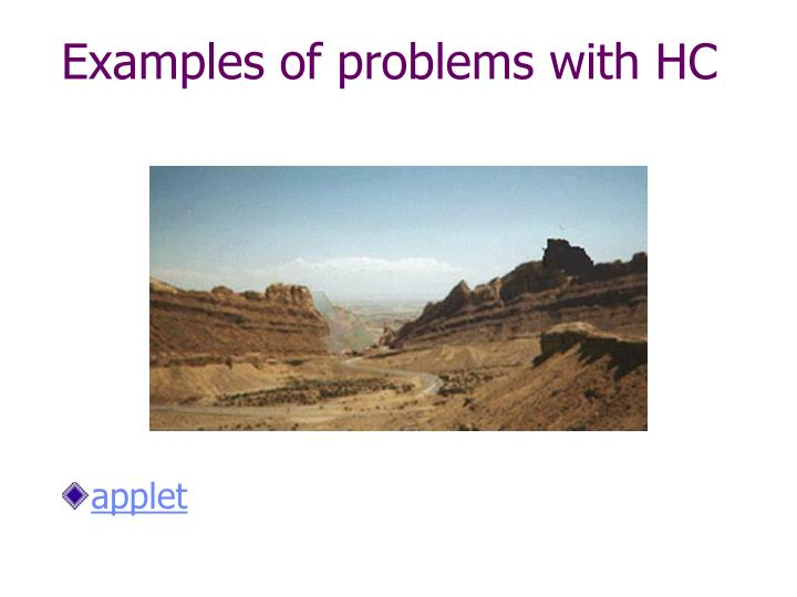 Examples of problems with HC