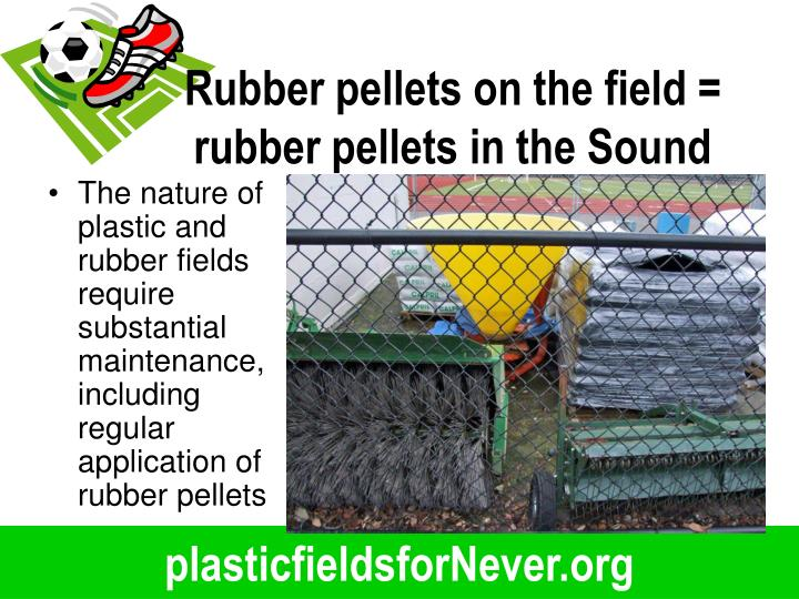 Rubber pellets on the field = rubber pellets in the Sound