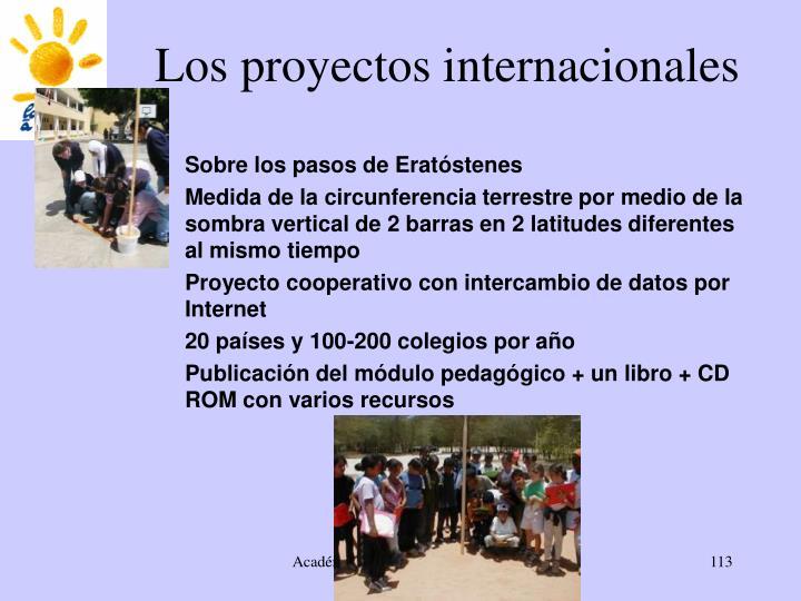 Los proyectos internacionales