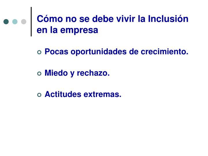 Cómo no se debe vivir la Inclusión en la empresa