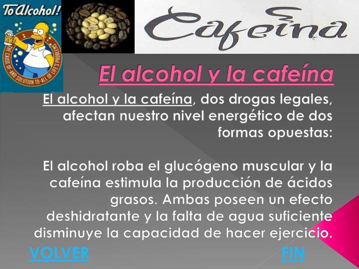 El alcohol y la cafeína