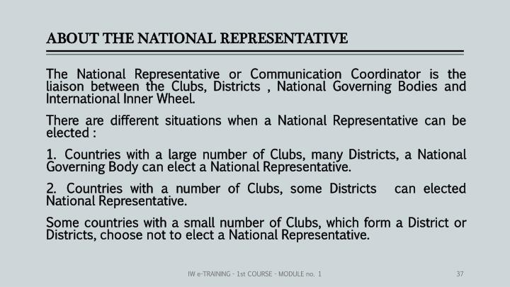 ABOUT THE NATIONAL REPRESENTATIVE