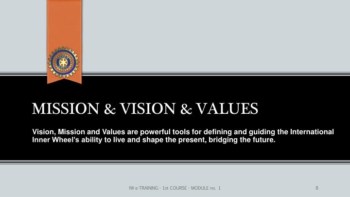 MISSION & VISION & VALUES