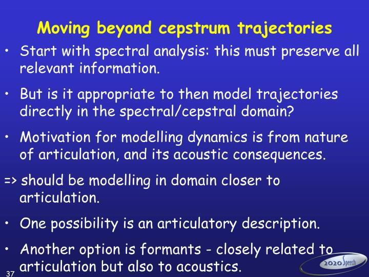 Moving beyond cepstrum trajectories