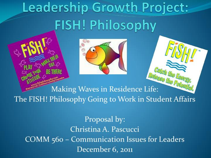 Ppt leadership growth project fish philosophy for The fish philosophy