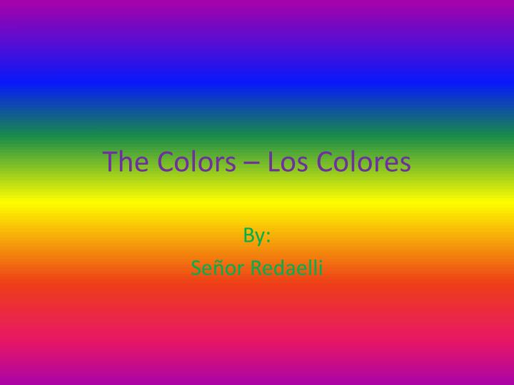 The colors los colores